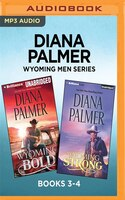 Diana Palmer Wyoming Men Series:  Books 3-4: Wyoming Bold & Wyoming Strong