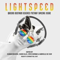 Queers Destroy Science Fiction!: Lightspeed Magazine Special Issue