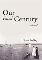Our Fated Century: Volume II