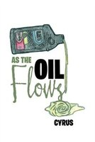 As the Oil Flows