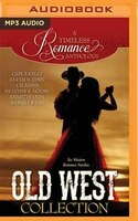 Old West Collection: Six Western Romance Novellas