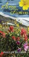 A Field Guide To Alpine Flowers Of The Pacific Northwest: Pamphlet
