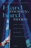 Hard Money, Hard Times: Why Zero Inflation Hurts Canadians