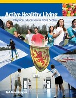 Active Healthy Living: Physical Education in Nova Scotia - Ted Temertzoglou