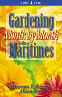 Gardening Month by Month in the Maritimes