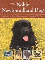 Noble Newfoundland Dog: A History In Stories, Legends