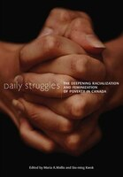 Daily Struggles: The Deepening Racialization and Feminization of Poverty in Canada