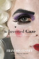 The Inverted Gaze: Queering the French Literary Classics in America