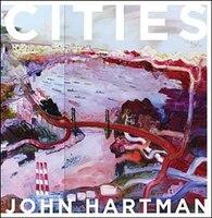 Cities:  John Hartman