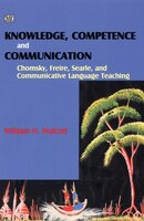 Knowledge, Competence, and Communication: Chomsky, Freire, and the Communicative Movement