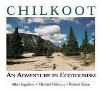 CHILKOOT: An Adventure in Ecotourism