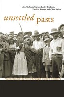 Unsettled Pasts: Reconceiving the West through Womens History