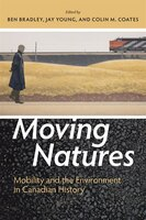 Moving Natures: Mobility and Environment in Canadian History