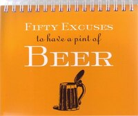 Fifty Excuses To Have A Pint Of Beer