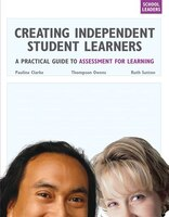 Creating Independent Student Learners, School Leaders: A Practical Guide to Assessment for Learning