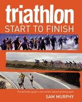 Triathlon: Start To Finish