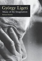 György Ligeti: Music of the Imagination