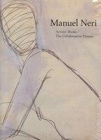 Manuel Neri: Artist Books / The Collaborative Process