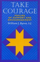 Take Courage: Psalms of Support and Encouragement