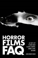 Horror Films FAQ: All That's Left to Know About Slashers, Vampires, Zombies, Aliens, and More
