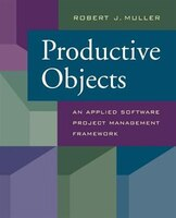 Productive Objects: An Applied Software Project Management Framework