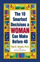 The 10 Smartest Decisions a Woman Can Make Before 40 - Tina Tessina