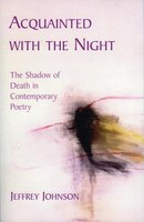 Acquainted With the Night: The Shadow of Death in contemporary Poetry