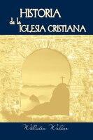 Historia De La Iglesia Cristiana (spanish: A History Of The Christian Church)