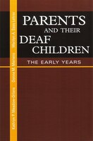 Parents And Their Deaf Children: The Early Years