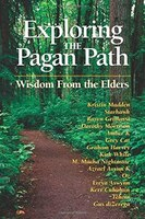 Exploring The Pagan Path Wisdom From The Elders: Wisdom From The Elders