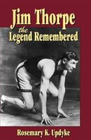 Jim Thorpe, The Legend Remembered