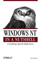 Windows NT in a Nutshell: A Desktop Quick Reference for System Administration