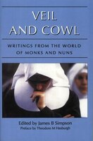 Veil and Cowl: Writings From The World Of Monks And Nuns