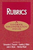 Rubrics: A Handbook for Construction and Use