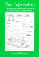 Deep Information:  The Role of Information Policy in Environmental Sustainability