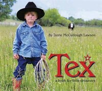 Tex: A Book for Little Dreamers - Dorie Mccullough Lawson