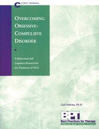 Overcoming Obsessive-Compulsive Disorder - Client Manual: Client Manual