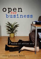 Open for Business: Tales Of Office Sex