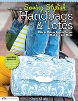 Sewing Stylish Handbags & Totes: Chic to Unique Bags & Purses That You Can Make (9781574214222 978157421422) photo