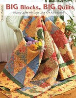 Big Blocks Big Quilts: 11 Easy Quilts With Layer Cake Squares