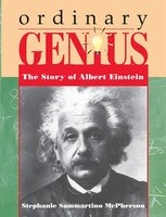 Ordinary Genius:  The Story Of Albert Ein