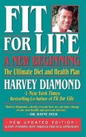 Fit For Life:  A New Beginning: A New Beginning : The Ultimate Diet And Health Plan