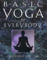 Basic Yoga For Everybody: Kit: 84 Cards With Accompanying Handbook