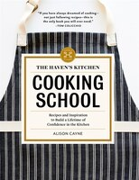 The Haven's Kitchen Cooking School: Recipes And