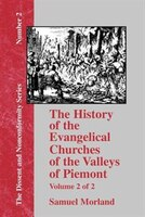The History of the Evangelical Churches of the Valleys of Piemont - Vol. 2