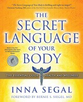 The Secret Language of Your Body: The Essential Guide to Hea