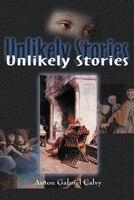 Unlikely Stories - Anton Gabriel Calvy