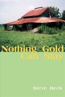 Nothing Gold Can Stay - Steve Beck