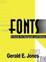 Fonts:  A Guide For Designers And Editors - Gerald E. Jones