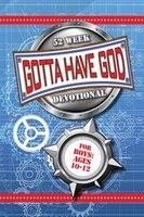 GOTTA HAVE GOD 52 WEEK DEVOTIONAL FOR BOYS 10-12